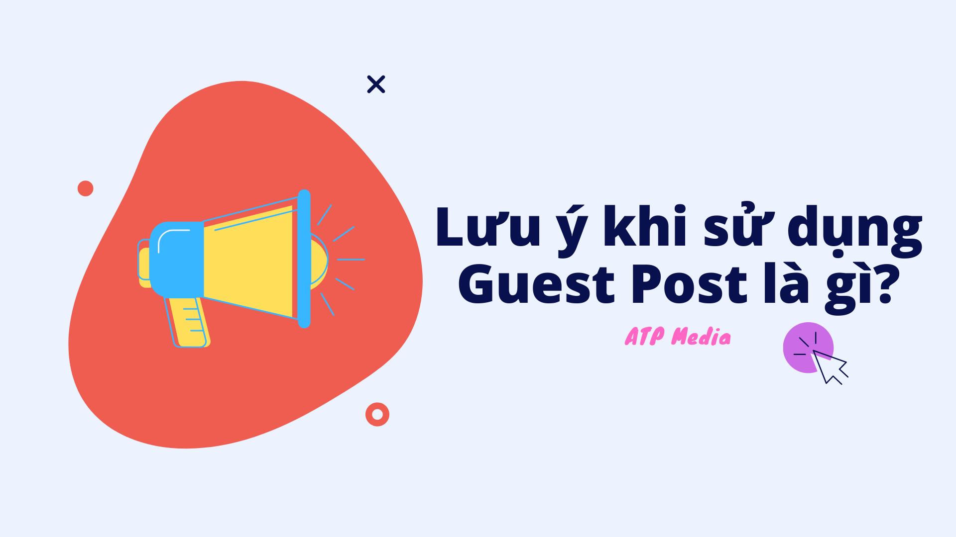 Chú ý khi dùng Guest Post là gì?