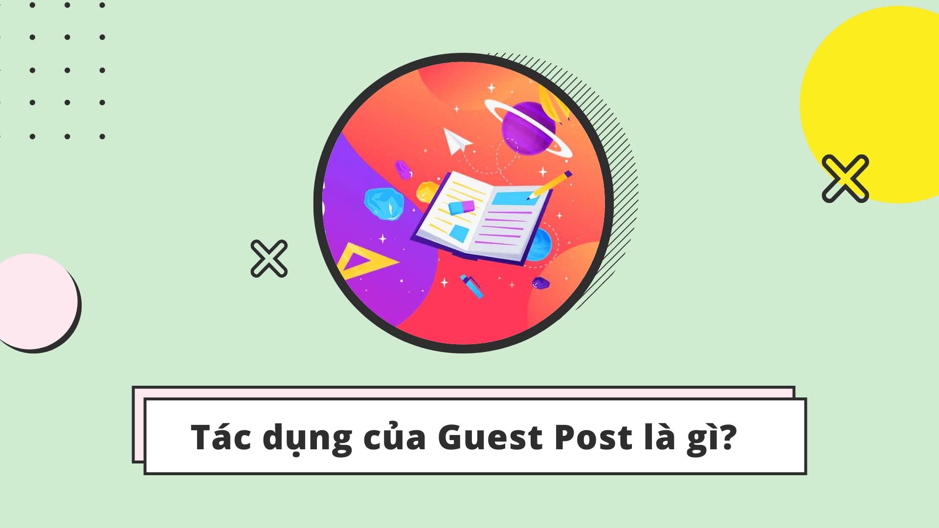 Ích lợi của Guest Post là gì?