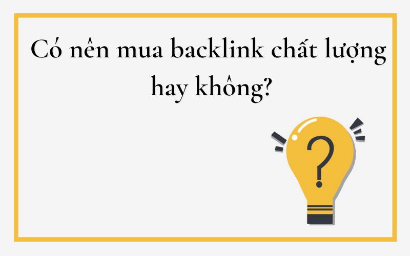 Có nên mua backlink hay không?