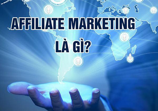 Affiliate Marketing là gì? Tiếp thị liên kết là gì?